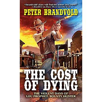 The Cost of Dying by Peter Brandvold - 9780786044467 Book