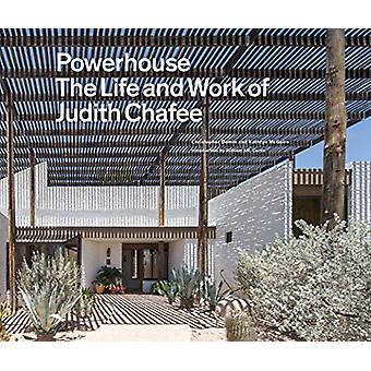 Powerhouse - The Life and Work of Architect Judith Chafee by Christoph