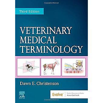 Veterinary Medical Terminology by Dawn E. Christenson - 9780323612074