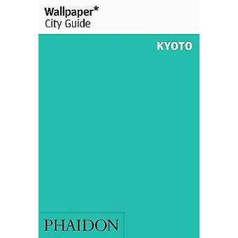 Wallpaper* City Guide Kyoto by Wallpaper* - 9781838661120 Book