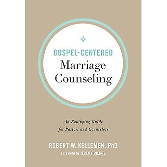 GospelCentered Marriage Counseling by Kellemen & Robert W. PhD