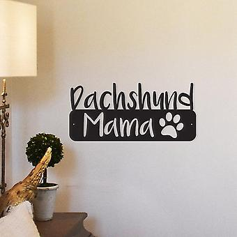 Dachshund Mama - Metal Wall Art/decor