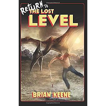 Return to the Lost Level by Brian Keene - 9781937009632 Book