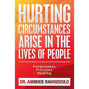 Hurting Circumstances Arise in the Lives of People - Forgiveness Prece