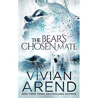 The Bear's Chosen Mate by Vivian Arend - 9781999495770 Book