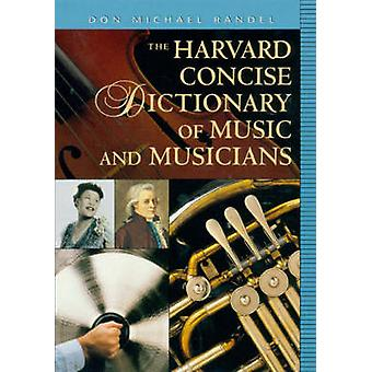 The Harvard Concise Dictionary of Music and Musicians by Edited by Don Michael Randel