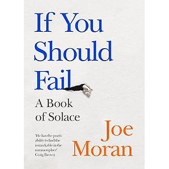 If You Should Fail A Book of Solace