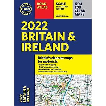 2022 Philip's Road Atlas Britain and Ireland A4 Paperback Philip's Road Atlases