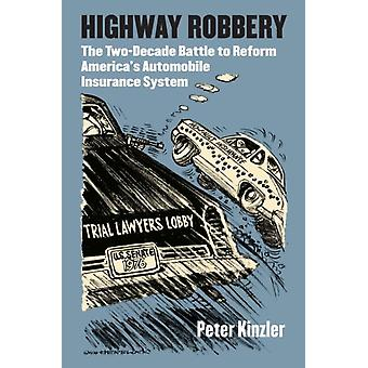 Highway Robbery by Peter Kinzler
