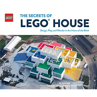 The Secrets of LEGO R House  Design Play and Wonder in the Home of the Brick by Jesus Diaz