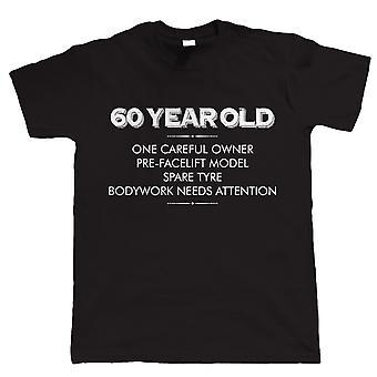 60 vuosi vanha yksi huolellinen omistaja, Mens Funny T-paita-ikä liittyvä lahja häntä isä