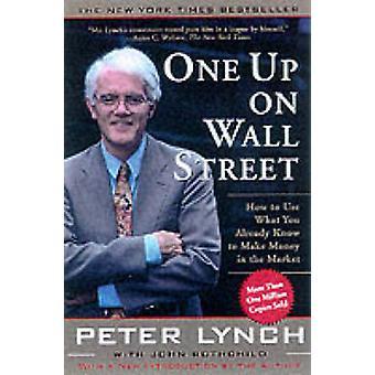 One Up on Wall Street by Peter Lynch - John Rothchild - John Rothchil