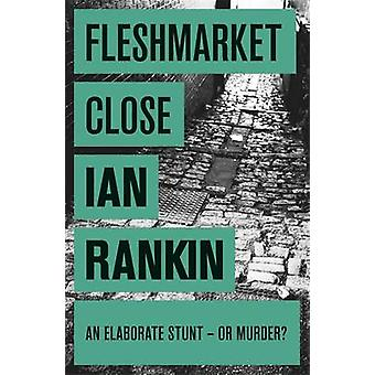 Fleshmarket Close por Ian Rankin - libro 9780752883670
