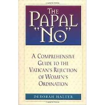 Le pape non - refus du Vatican d'ordonner des femmes par Deborah Halter