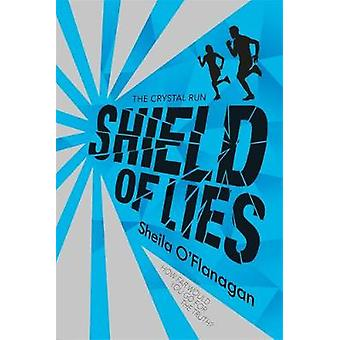 Crystal Run - Shield of Lies - Book 2 by Sheila O'Flanagan - 9781444927