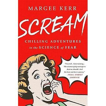 Scream - kylning äventyr i vetenskapen av rädsla av Margee Kerr - 9