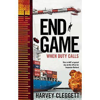 End Game - When Duty Calls by Harvey Cleggett - 9781925367553 Book