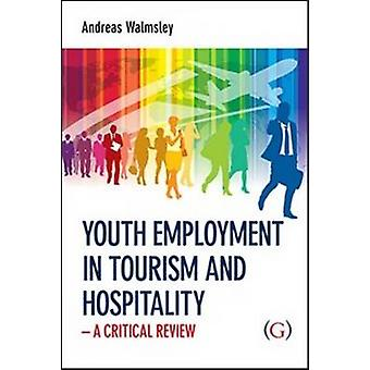 Youth Employment in Tourism and Hospitality by Andreas Walmsley - 978