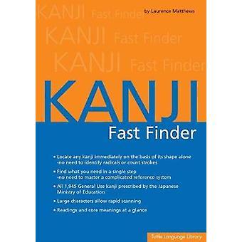 Kanji Fast Finder af Laurence Matthews - 9780804848855 bog