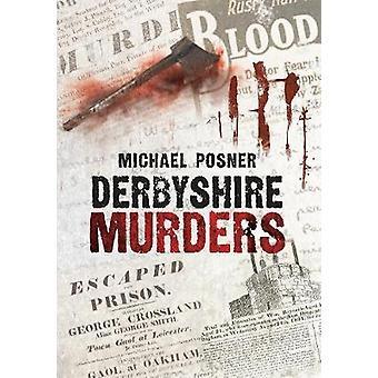 Derbyshire Murders by Michael Posner - 9781848681514 Book