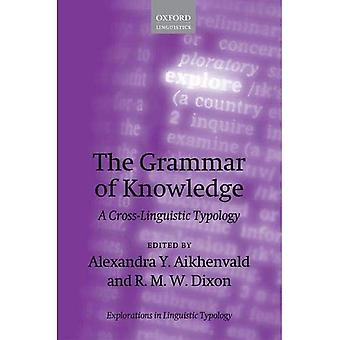 The Grammar of Knowledge: A Cross-Linguistic Typology (Explorations in Linguistic Typology)