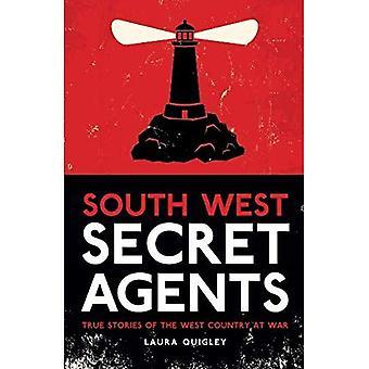 Süd-West Geheimagenten: Wahre Geschichten von der West-Land im Krieg
