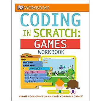 DK-Arbeitsmappen: Kodierung in Scratch: Spiele Arbeitsmappe