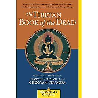 Le livre des morts tibétain: grande libération par l'audition dans le Bardo (Shambhala Classics)