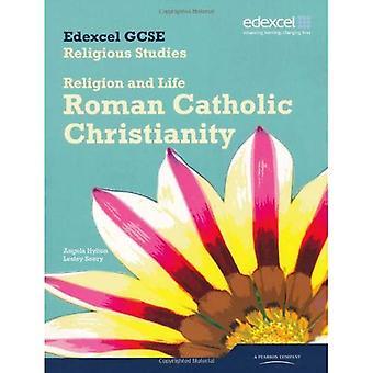 Edexcel GCSE religieuze Studies eenheid 3A: godsdienst en Life - katholieke christendom Student boek