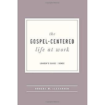 The Gospel-Centered Life at Work - Leader's Guide