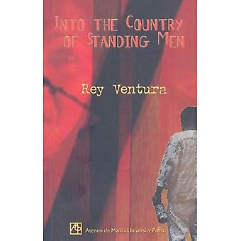 Into the Country of Standing Men