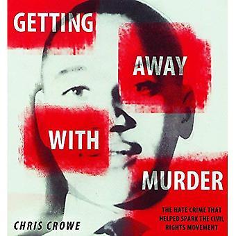 Getting Away with Murder: The True Story of la Emmett Till cas: l'histoire vraie de la Emmett Till cas