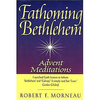 Fathoming Betlehem: Advent meditationer