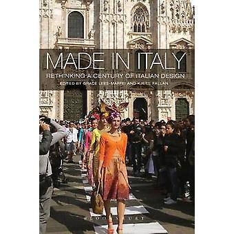 Made in Italy Rethinking a Century of Italian Design by LeesMaffei & Grace