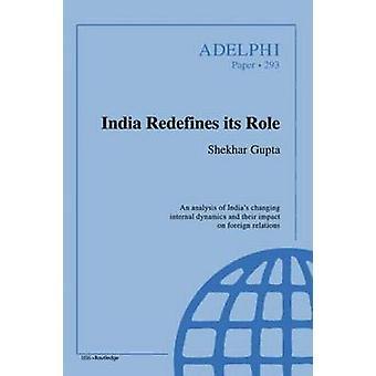 الهند يعيد تحديد الأدوار التي تقوم بها حسب غوبتا & شيخار