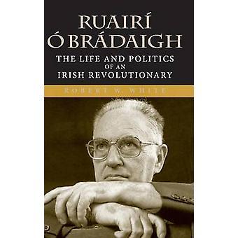 Chrisse O Bradaigh livet och politiken av en irländsk revolutionär av vit & Robert W.