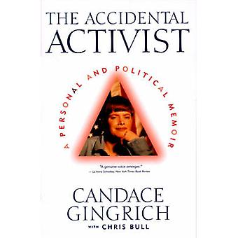 The Accidental Activist A Personal and Political Memoir by Gingrich & Candace