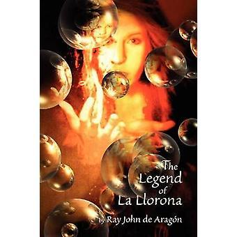 The Legend of La Llorona by Ray John De Aragon