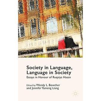 Société dans la langue dans la société Essays in Honour of Eric Hasan par Bowcher & Wendy L.