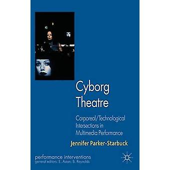 Cyborg Theatre by Jennifer ParkerStarbuck