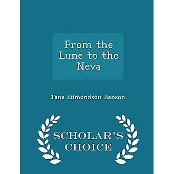 From the Lune to the Neva  Scholars Choice Edition by Benson & Jane Edmondson