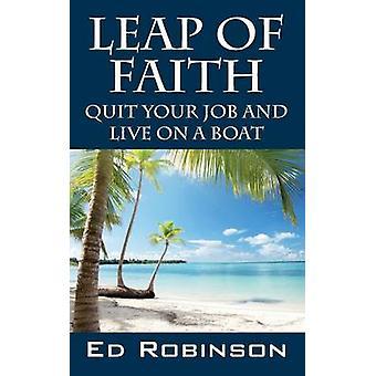 Leap of Faith quitte votre emploi et vivre sur un bateau de Robinson & Ed