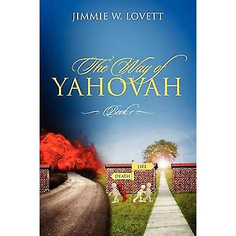 The Way of Yahovah Book 1 by Lovett & Jimmie W