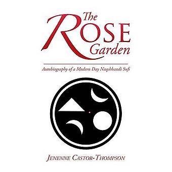 Rose Garden självbiografi av en Modern dag Naqshbandi Sufi av CastorThompson & Jenenne