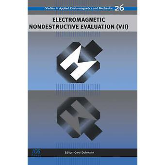 Electromagnetic Nondestructive Evaluation VII by Dobmann & Gerd