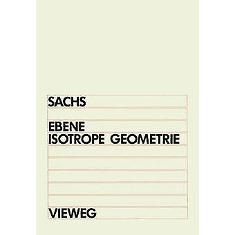Ebene Isotrope Geometrie by Sachs & Hans