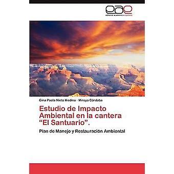 Estudio de Impacto Ambiental de la Cantera El Santuario. von Nieto Medina Gina Paola