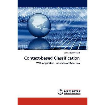 ContextBased Classification by Yuksel & Seniha Esen