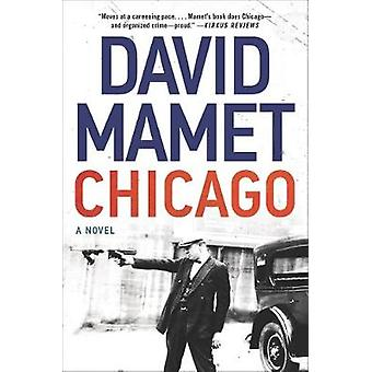 Chicago - A Novel by Chicago - A Novel - 9780062797209 Book
