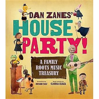 Dan Zanes' House Party! - A Family Roots Music Treasury by Dan Zanes'